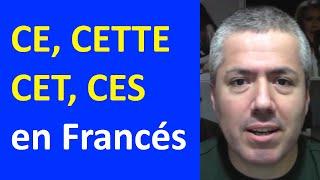 CE, CET, CETTE, CES en Francés: Adjetivos demostrativos / Curso de Francés Básico Clase 13