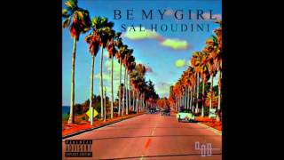 Sal Houdini - Be My Girl (Audio)