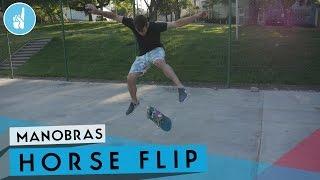 Como mandar Horse flip | Sobreskate