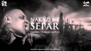 Separ - Nakazený ft. Tomáš Botló