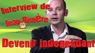 Interview liberté de Jean Rivière, de Webmarketing Junkie