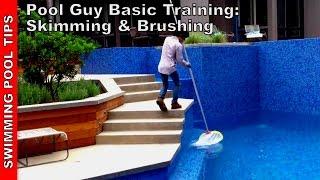 Pool Guy (Gal) Basic Training Part 1: Skimming & Brushing