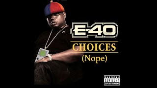 E-40 Choices Yup and Nope Switched