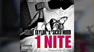 One night (remix) - Stunt Taylor x sicko mobb {promotion video}