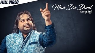 New Punjabi Songs 2016 | Maa Da Dard | Official Video [Hd] | Jonny Sufi | Latest Punjabi Songs