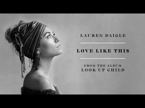 Lauren Daigle - Love Like This (audio video)
