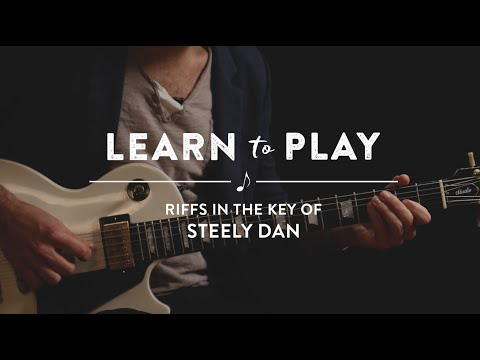Learn To Play Riffs In The Key of Steely Dan Lesson on Guitar