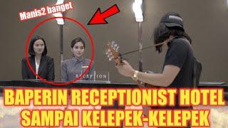 PRANK DUA RECEPTIONIST HOTEL CANTIK SEKALIGUS !! SAMPE KELEPEK KELEPEK