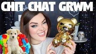 CHIT CHAT GRWM | EATING 5 LBS OF GUMMY BEARS, GETTING A PUPPY, & OTHER STUFF!