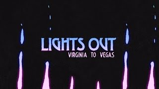 Virginia To Vegas - Lights Out (Lyric Video)