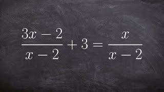 Algebra 2 - Solving a rational equation by using the LCD (3x‐2/x‐2) +3 = x/x‐2