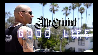 Mr. Criminal - Good Life (Official Music Video)