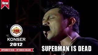 SUPERMAN IS DEAD | KERENN GAYA BOBBY KOOL BERNYANYI..(LIVE KONSER MALANG 2012)