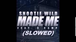 Snootie Wild - Made Me (Slowed)