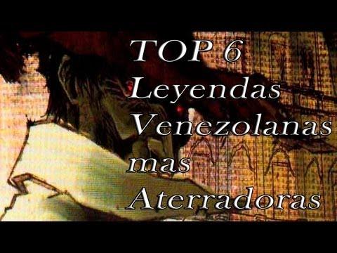 TOP 6 Las Leyendas Venezolanas mas Aterradoras