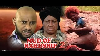 Mud of Hardship 2      - 2014 Nigeria Nollywood Movie