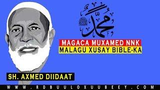 MAGACA NABBI MUXAMEDﷺ MA LAGU XUSAY BIBLE-KA? ᴴᴰ | AXMED DIIDAAT |