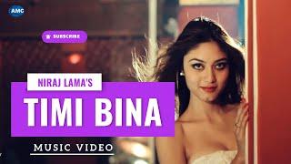 Timi Bina (NIroj Lama)    new nepali pop song 2014    asian music    official video HD