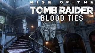 Rise Of The Tomb Raider - Blood Ties DLC - Let's Play (FULL DLC)