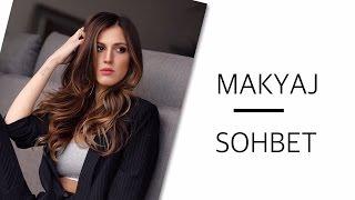 Son zamanlardaki Makyajım | Sohbet