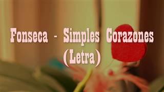 Fonseca - Simples Corazones (Letra)
