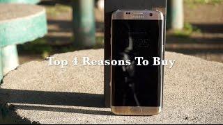 Samusung Galaxy S7 Edge - Top 4 Reasons To Buy.