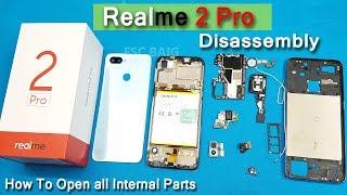 Realme 2 Pro Full Disassembly    OPPO Realme 2 Pro Teardown     How to Open Realme 2 pro
