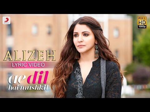 Xxx Mp4 Alizeh Lyric Video Ae Dil Hai Mushkil Ranbir Anushka Pritam Arijit I Ash Shashwat 3gp Sex