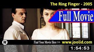 Watch: The Ring Finger (2005) Full Movie Online
