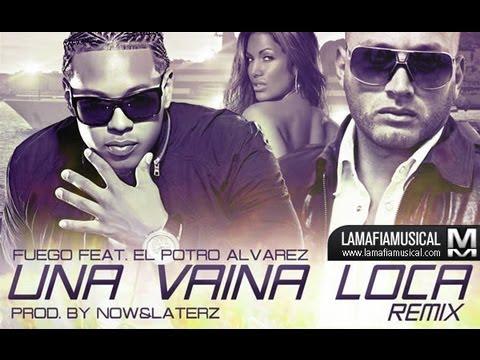 Fuego ft El Potro alvarez Una vaina loca lyrics
