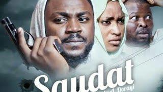 SAUDAT 3& 4 LATEST HAUSA FILM 2018