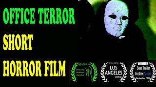 Office Terror -  Award Winning Horror Short Film