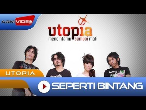 Utopia - Seperti Bintang | Official Video Mp3