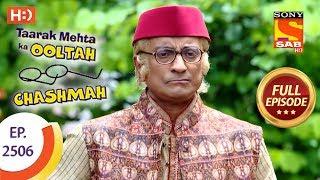 Taarak Mehta Ka Ooltah Chashmah - Ep 2506 - Full Episode - 9th July, 2018