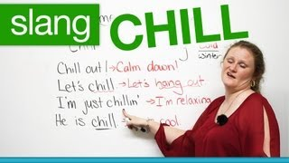 Slang in English - CHILL -