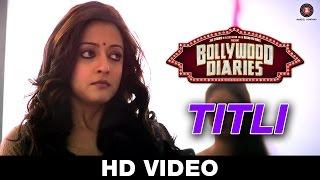 Titli - Bollywood Diaries | Papon | Raima Sen | Vipin Patwa