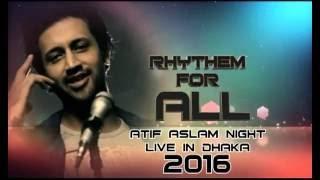 Atif Aslam Night ( Rythm For All ) - 29th May 2016 | Bangladesh