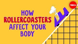 How rollercoasters affect your body - Brian D. Avery