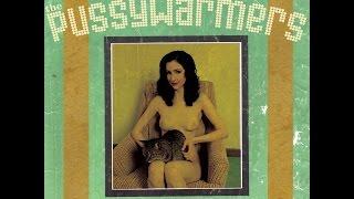The Pussywarmers - My Pussy Belongs To Daddy (Voodoo Rhythm) [Full Album]