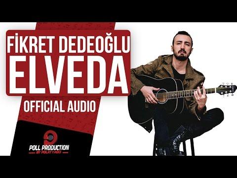 Fikret Dedeoğlu Elveda Official Audio