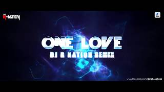 ONE LOVE | BLUE | DJ R-NATION REMIX | LATEST REMIX 2017