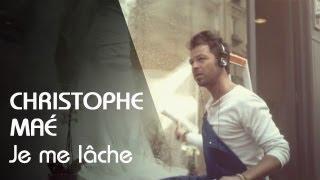Christophe Maé - Je Me Lâche (Clip Officiel)