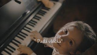 PADÁ VLOČKA - song by Lilinka