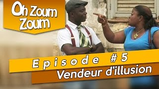 OH ZOUM ZOUM - Vendeur d'illusions (Saison 3 Episode 5)