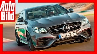 Mercedes-AMG E 63 S (2017) - Mercedes stärkste E-Klasse /review/test/first pics