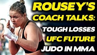 Ronda Rousey's Coach (Justin Flores) on if She Ever Returns, Mental Effect of Losses to Holm, Nunes