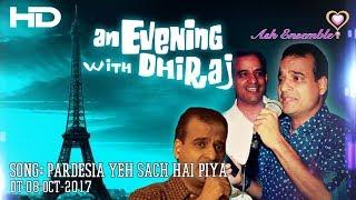DhirajAsh - Pardesia yeh sach hai piya - Karaoke 08-Oct-2017