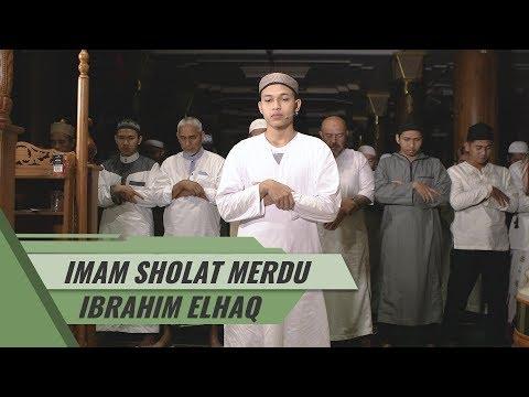 IMAM SHOLAT MERDU || Surat Al Fatiha & Al Balad - Asy Syams || Ibrahim Elhaq