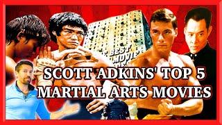SCOTT ADKINS' TOP 5 MARTIAL ARTS MOVIES