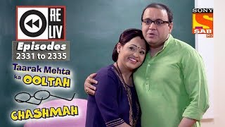 Weekly Reliv | Taarak Mehta Ka Ooltah Chashmah |06th November to 10th November 2017| Ep 2331 to 2335